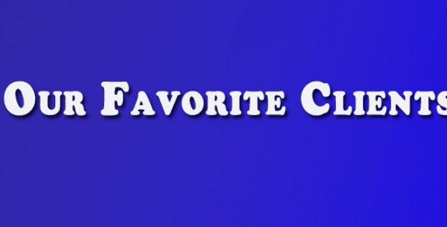 Our Favorite Clients