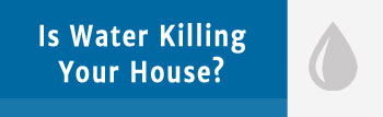 Water Kills Houses